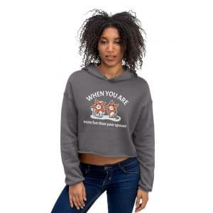 Women's When You Are More Fun Than Your Spouse Crop Hoodie