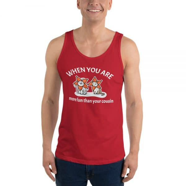 Men's When You Are More Fun Than Your Cousin Tank Top