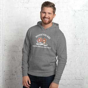 Men's When You Are More Fun Than Your Best Friend Hoodie