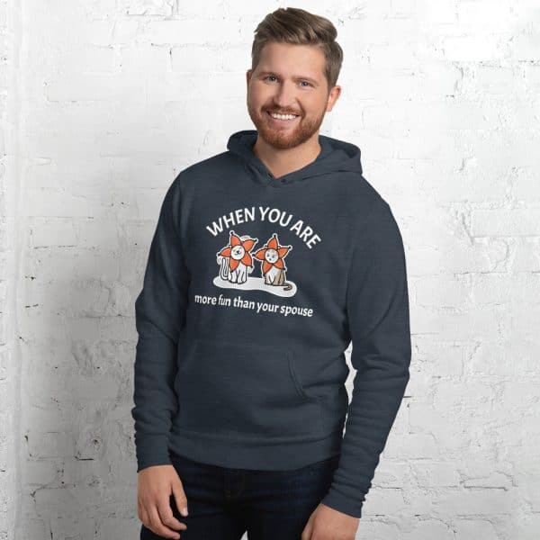 Men's When You Are More Fun Than Your Spouse Hoodie