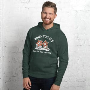 Men's When You Are More Fun Than Your Wife Hoodie