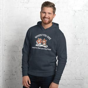 Men's When You Are More Fun Than Your Boyfriend Hoodie
