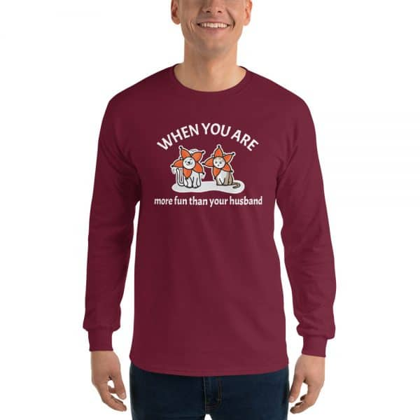 Men's When You Are More Fun Than Your Husband Long Sleeve