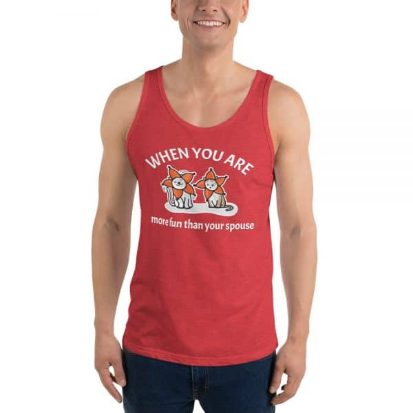 Men's When You Are More Fun Than Your Spouse Tank Top