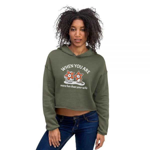 Women's When You Are More Fun Than Your Wife Crop Hoodie