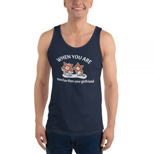 Men's When You Are More Fun Than Your Girlfriend Tank Top