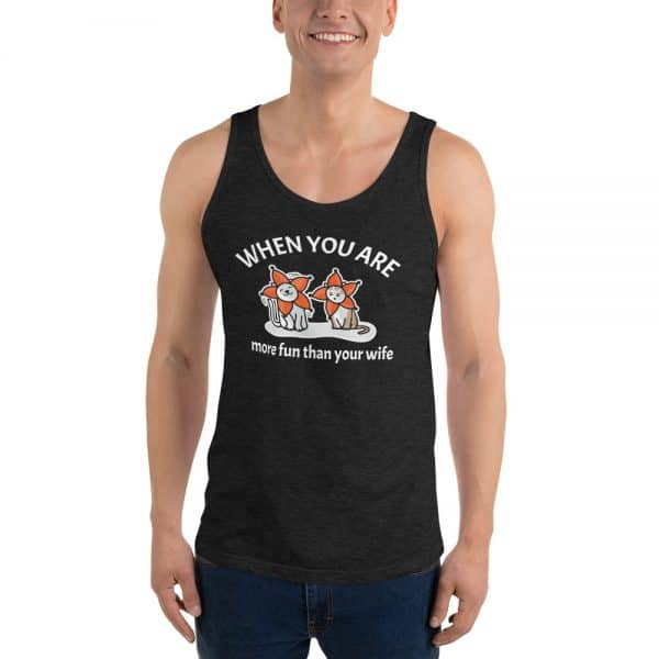 Men's When You Are More Fun Than Your Wife Tank Top