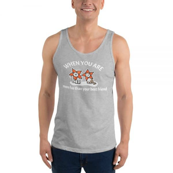 Men's When You Are More Fun Than Your Best Friend Tank Top