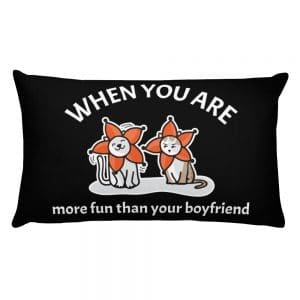 When You Are More Fun Than Your Boyfriend Black 20×12 Pillow