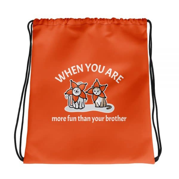 When You Are More Fun Than Your Brother Orange Drawstring Bag
