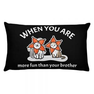 When You Are More Fun Than Your Brother Black 20×12 Pillow
