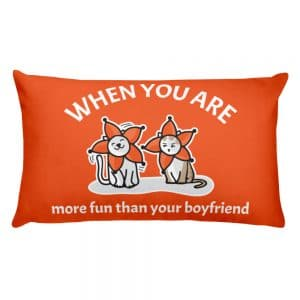 When You Are More Fun Than Your Boyfriend Orange 20×12 Pillow