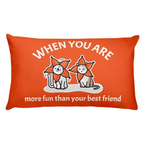 When You Are More Fun Than Your Best Friend Orange 20×12 Pillow