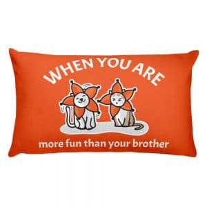 When You Are More Fun Than Your Brother Orange 20×12 Pillow
