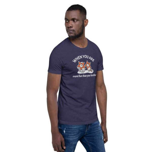 Men's More Fun Than Your Brother T-Shirt